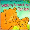 Walking Around the Garden - John Prater