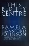 This Bed Thy Centre - Pamela Hansford Johnson, Zoë Fairbairns