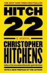 Hitch-22: A Memoir - Christopher Hitchens
