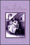 A Woman's Mission - John Angell James, Don Kistler