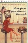 Love from Your Friend, Hannah - Mindy Warshaw Skolsky, Laura Hamilton