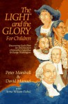 The Light and the Glory for Children : Discovering God's Plan for America from Christopher Columbus to George Washington - Peter Marshall, David Manuel, Anna Wilson Fishel
