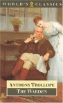 The Warden (Chronicles of Barsetshire, #1) - Anthony Trollope