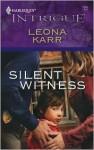 Silent Witness (Harlequin Intrigue) - Leona Karr