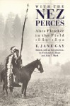 With the Nez Perces: Alice Fletcher in the Field, 1889-92 - E. Jane Gay, Frederick E. Hoxie, Joan T. Mark