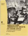 Architettura, urbanistica, società nel mondo antico. Giornata di studi in onore di Roland Martin - E. Greco