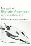 The Work of Giorgio Agamben: Law, Literature, Life - Justin Clemens, Alex Murray, Nicholas Heron