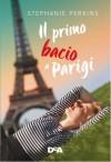 Il primo bacio a Parigi - Stephanie Perkins