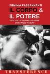 Il Corpo & Il Potere: Salo' O Le 120 Giornate Di Sodoma Di Pier Paolo Pasolini - Erminia Passannanti, Pier Paolo Pasolini