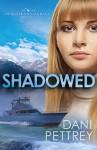 Shadowed (Alaskan Courage #0.5) - Dani Pettrey