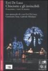 Chisciotte e gli invincibili. Il racconto, i versi, la musica - Erri De Luca, Gianmaria Testa, Gabriele Mirabassi