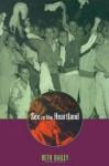 Sex in the Heartland - Beth L. Bailey