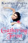 Gathering Frost - Kaitlyn Davis