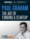Paul Graham: The Art of Funding a Startup - Andrew Warner, Hyperink eBook Publishing for Experts