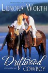 Driftwood Cowboy - Lenora Worth