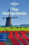Lonely Planet The Netherlands (Travel Guide) - Lonely Planet, Ryan Ver Berkmoes, Karla Zimmerman