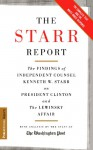 The Starr Report: The Findings of Independent Counsel Kenneth W. Starr on President Clinton and the Lewinsky Affair - Washington Post, Kenneth W. Starr