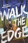Walk the Edge (Thunder Road) - Katie McGarry