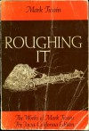 Roughing It (Works of Mark Twain) - Mark Twain