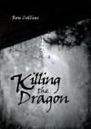 Killing the Dragon - Ron Collins