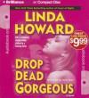 Drop Dead Gorgeous - Linda Howard, Joyce Bean