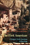 The First American: The Story of North American Archaeology - C.W. Ceram