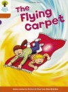 The Flying Carpet (Oxford Reading Tree, Stage 8, Stories) - Roderick Hunt, Alex Brychta