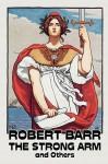 The Strong Arm - Robert Barr