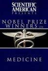 Scientific American Presents: Nobel Prize Winners on Medicine - Editors of Scientific American Magazine