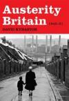 Austerity Britain, 1945-1951 - David Kynaston