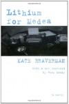 Lithium for Medea: A Novel - Kate Braverman, Rick Moody