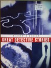 Great Detective Stories - Marcia Muller, G.K. Chesterton, W. Somerset Maugham, Ian Rankin, Ruth Rendell, Wilkie Collins, Ed McBain, Julian Symons, H.R.F. Keating, Reader's Digest Association, John Dickson Carr, Dorothy L. Sayers, Sue Grafton, Georges Simenon, Dashiel Hammett, Emmuska Orczy, Marge