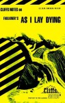 CliffsNotes on Faulkner's As I Lay Dying (Cliffsnotes Literature Guides) - James Lamar Roberts