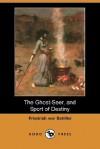 The Ghost-Seer, and Sport of Destiny (Dodo Press) - Friedrich von Schiller