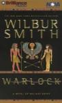 Warlock: A Novel of Ancient Egypt (Audio) - Wilbur Smith, Dick Hill