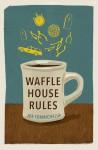 Waffle House Rules - Joe Formichella