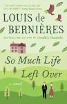 So Much Life Left Over - Louis de Bernières