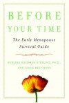 Before Your Time: The Early Menopause Survival Guide - Evelina W. Sterling, Angie Best-Boss