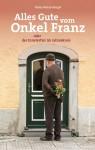 Alles Gute vom Onkel Franz - Klaus Ranzenberger