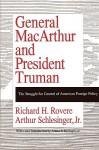 General MacArthur & Pres Truman - Richard H. Rovere
