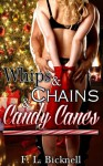Whips & Chains & Candy Canes - F.L. Bicknell