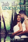 Into the Unknown - Bethany Shaw