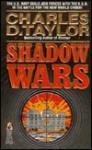Shadow Wars: Shadow Wars - Charles D. Taylor, Paul McCarthy