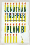 By Jonathan Tropper Plan B: A Novel (Second St. Martin's Griffin Edition) - Jonathan Tropper