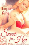 Sweet for Her: A BBW Billionaire Romance (Sweet Curves Book 3) - Harper Ashe, The Passionate Proofreader
