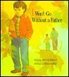 I Won't Go Without a Father - Muriel Stanek, Eleanor Mill