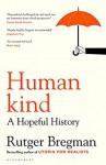 Humankind. A Hopeful History - Rutger Bregman