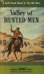 The Valley of the Hunted Men - Paul Evan Lehman