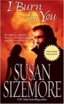 I Burn for You - Susan Sizemore