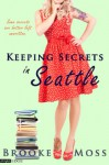 Keeping Secrets in Seattle (Entangled Edge) - Brooke Moss